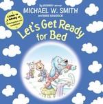 Let's Get Ready for Bed (Nurturing Steps)