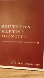 Southern Baptist Identity:  An Evangelical Denomination Faces the Future.