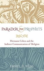 Paradox and the Prophets:  Hermann Cohen and the Indirect Communication of Religion