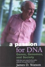 A Passion for Dna:  Genes, Genomes, and Society (Science & Society)