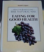 Eating for Good Health (Health and Healing the Natural Way) (Hardcover)