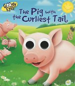 Googly Eyes:  The Pig with the Curliest Tail