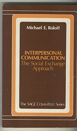 Interpersonal Communication:  The Social Exchange Approach