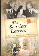 The Scarlett Letters the Making of the Film Gone With the Wind