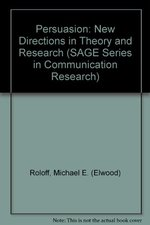 Persuasion:  New Directions in Theory and Research