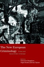 The New European Criminology:  Crime and Social Order in Europe