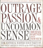 Outrage, Passion, and Uncommon Sense