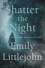 Shatter the Night (Detective Gemma Monroe, Bk. 4)