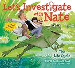 The Life Cycle (Let's Investigate Wth Nate, Bk. 4)