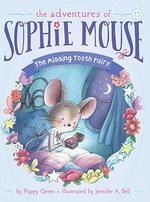 The Missing Tooth Fairy (the Adventures of Sophie Mouse, Bk. 15)