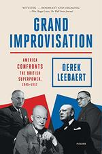 Grand Improvisation:  America Confronts the British Superpower, 1945-1957