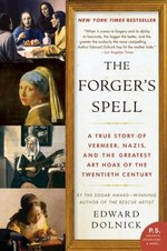 The Forger's Spell:  a True Story of Vermeer, Nazis, and the Greatest Art Hoax of the Twentieth Century (P.S. )