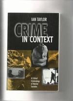 Crime in Context, a Critical Criminology of Market Societies