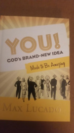 You!:  God's Brand-New Idea: Made to be Amazing.