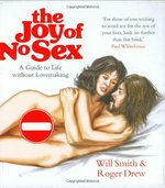 The Joy of No Sex:  A Guide to Life Without Lovemaking