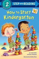 How to Start Kindergarten (Step Into Reading, Level 2)
