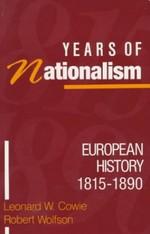 Years of Nationalism:  European History, 1815-90