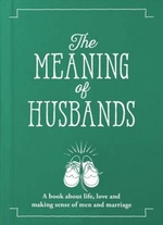 The Meaning of Husbands|Young, Jeffrey (Editor), and Osborne, John (Designer), and Hindley, Becky (Contributions by)