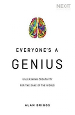 Everyone's a Genius:  Unleashing Creativity for the Sake of the World