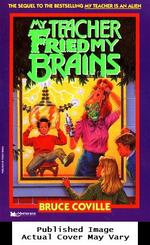 My Teacher Fried My Brains (My Teachers Books)