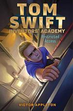Restricted Access (Tom Swift Inventors' Academy, Bk. 3)