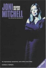 Joni Mitchell Shadows and Light:  The Definative Biography
