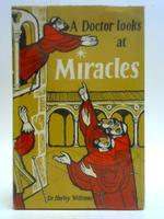 A Doctor Looks at Miracles