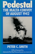 Pedestal. the Malta Convoy of August 1942