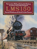 Lms 150. the London Midland and Scottish Railway. a Century and a Half of Progress