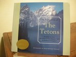 An Exploration of the Tetons:  Featuring Text From the Ascent of Mount Hayden, 1873 By Nathaniel P. Langford