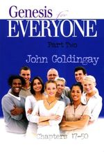 Genesis for Everyone, Part 2:  Chapters 17-50 (the Old Testament for Everyone)
