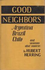 Good Neighbors Argentina, Brazil, Chile & Seventeen Other Countries