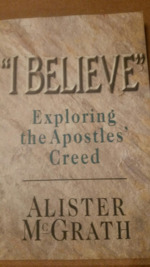 'I Believe':  Exploring the Apostles Creed.