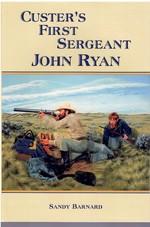 Custer's First Sergeant John Ryan