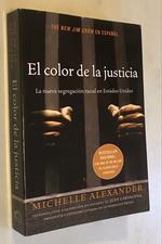 El Color De La Justicia:  La Nueva Segregación Racial En Estados Unidos (Spanish Edition)