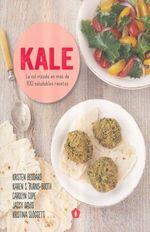 Kale:  La Col Rizada En Más De 100 Saludables Recetas