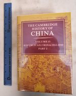 The Cambridge History of China: Volume 13: Republican China, 1912-1949. Part 2