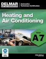 Ase Test Preparation-A7 Heating and Air Conditioning (Ase Test Prep:  Automotive Technician Certification Manual)