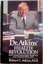 Dr. Atkins' Health Revolution: How Complementary Medicine Can Extend Your Life