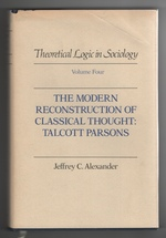 The Modern Reconstruction of Classical Thought Talcott Parsons (V. 4)