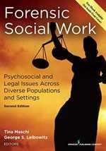 Forensic Social Work, Second Edition:  Psychosocial and Legal Issues Across Diverse Populations and Settings