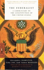 The Federalist a Commentary on the Constitution of the United States