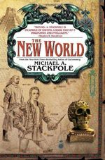 The New World (the Age of Discovery Trilogy, Book Three)